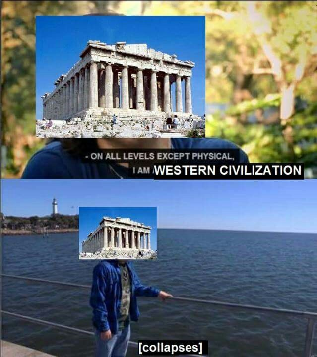 Favorite crumbled western civilization? - meme