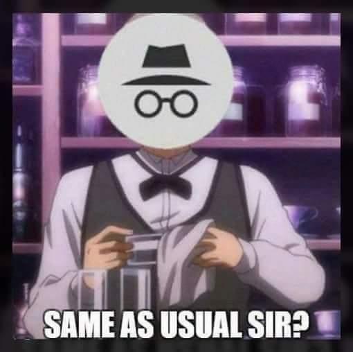 SAME AS USUAL? - meme