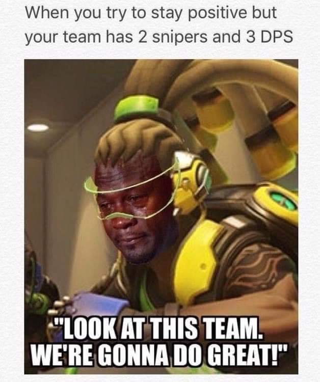 I play alot of over watch on pc..... and this is how I feel - meme