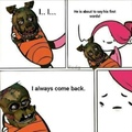 Im never come back