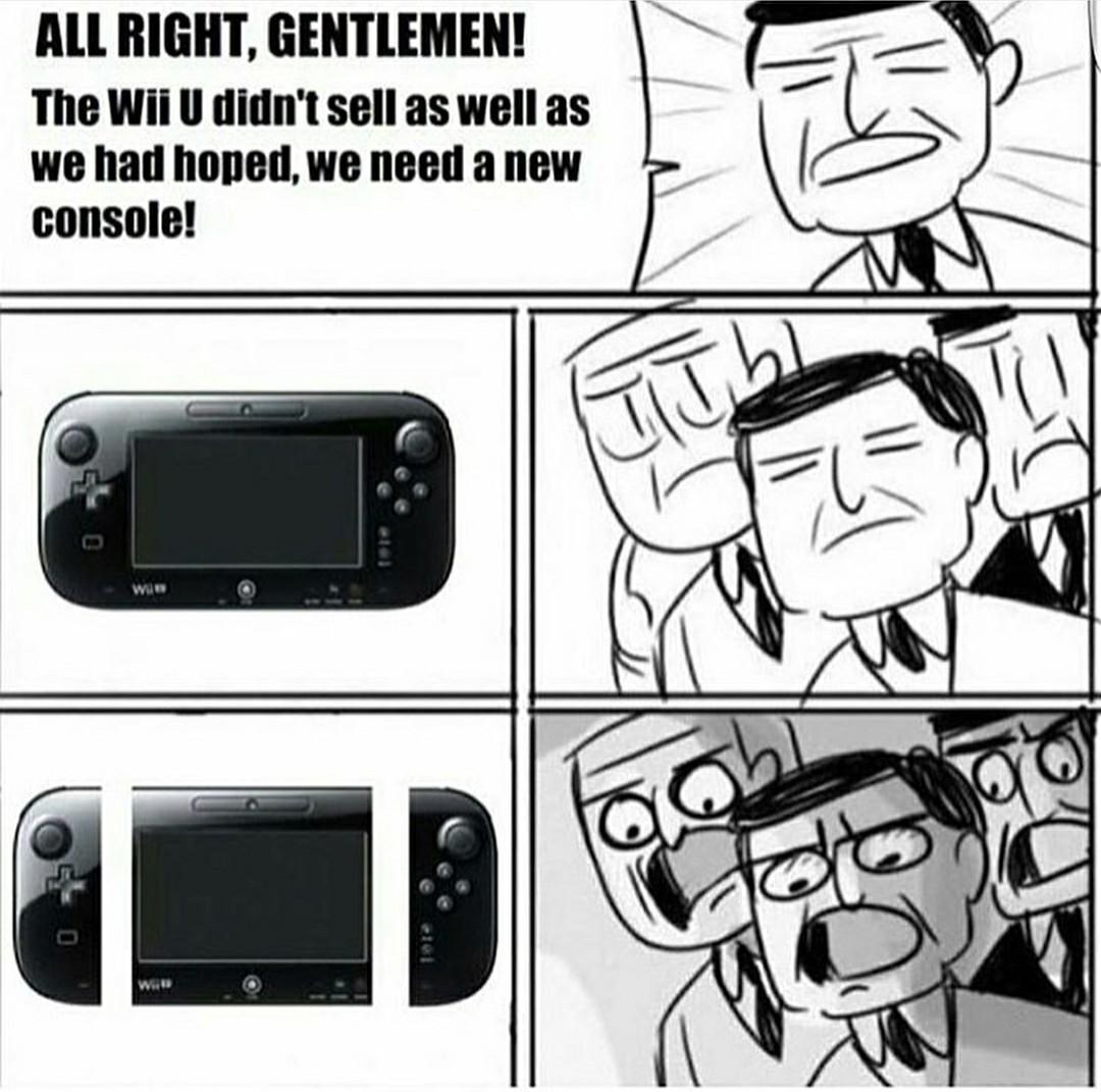 Legenda: Senhores, o WII U não vendeu bem como esperado e precisamos de um novo console!! - meme