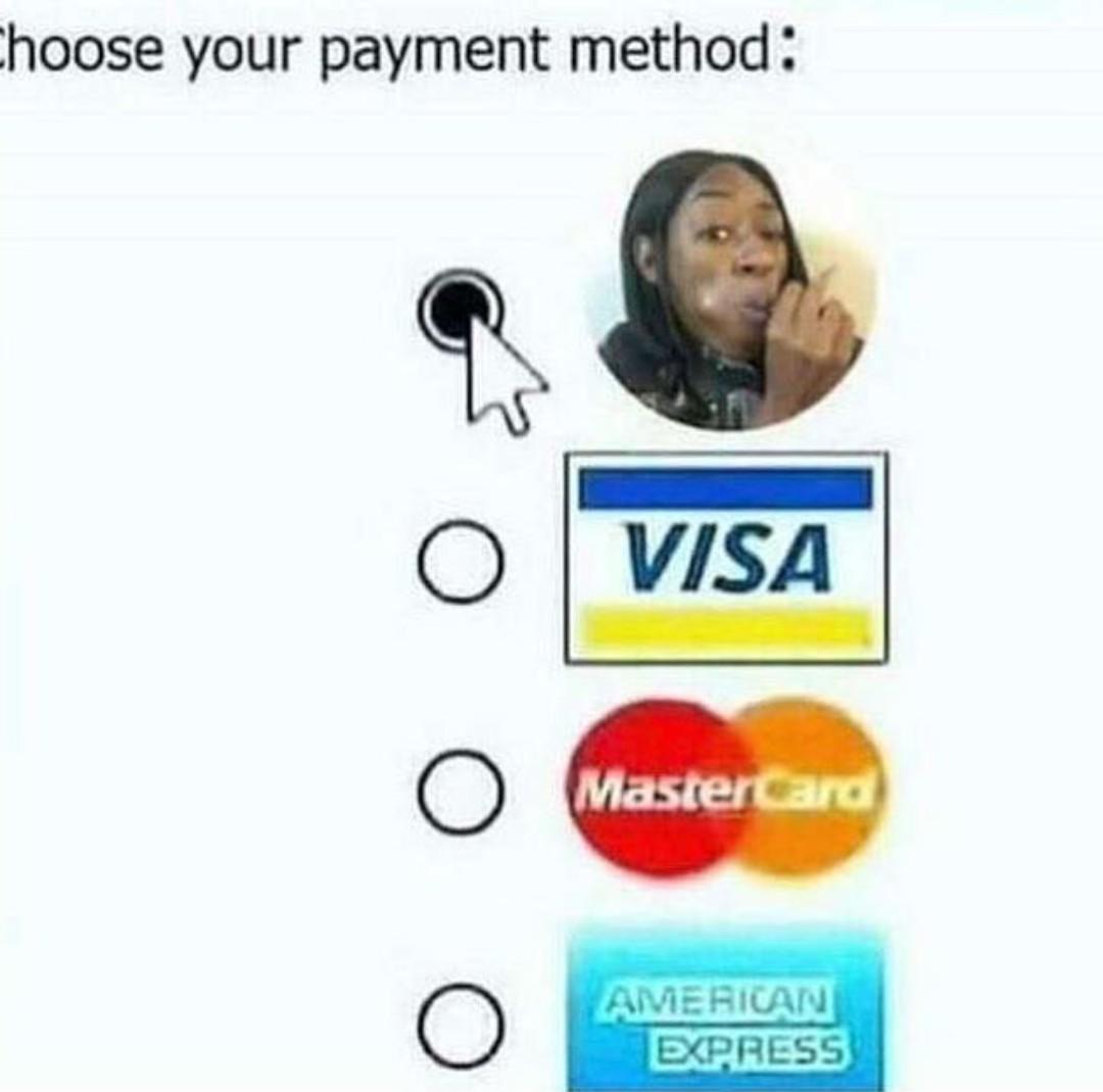 """""""Escolha sua forma de pagamento"""" - meme"""