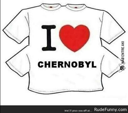 I Love Chernobyl - meme