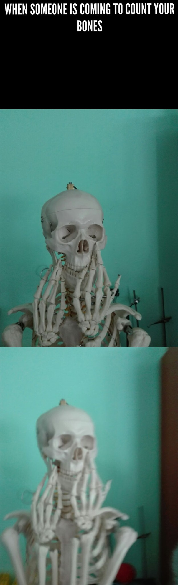 when someone is coming to count your bones - meme