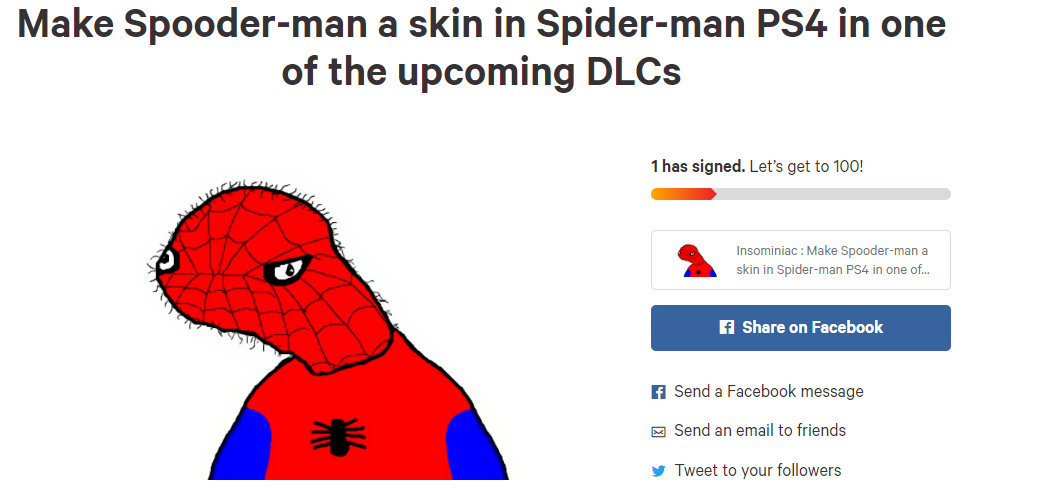 https://www.change.org/p/insominiac-make-spooder-man-a-skin-in-spider-man-ps4-in-one-of-the-upcoming-dlcs?recruiter=897411865&utm_source=share_petition&utm_medium=copylink&utm_campaign=share_petition - meme