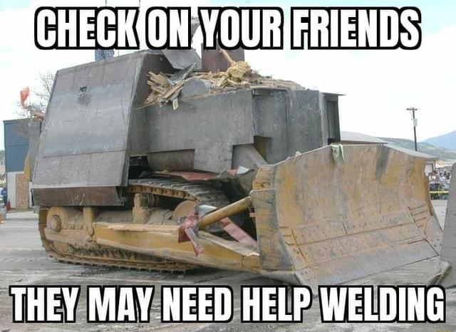 Welding with friends is fun! - meme
