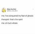 I'm afraid of ghosts