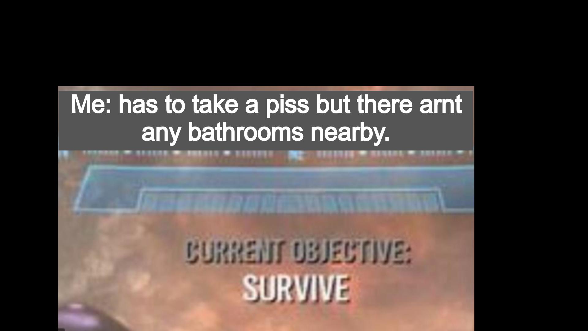 Don't piss urself - meme
