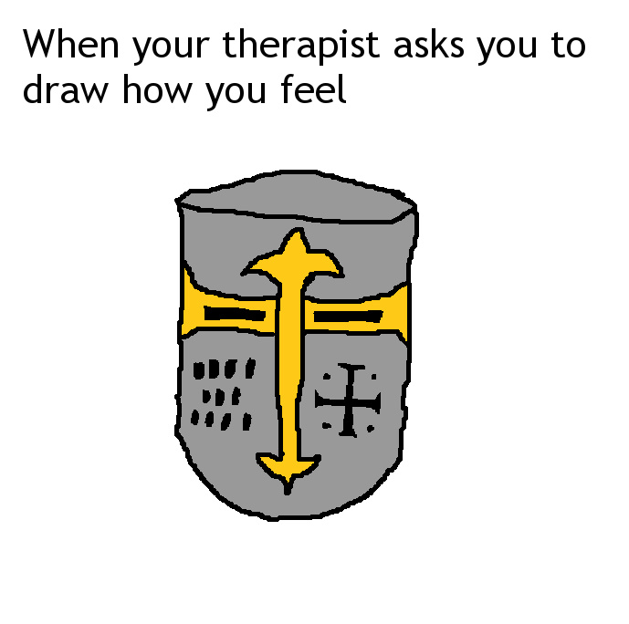 When your parents make you go to therapy because of all the crusader memes