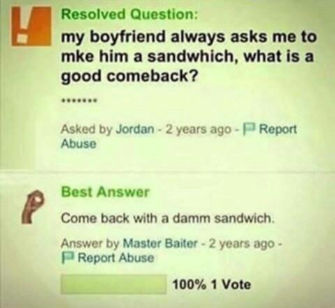 Make him a damn sandwich - meme