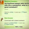 Make him a damn sandwich