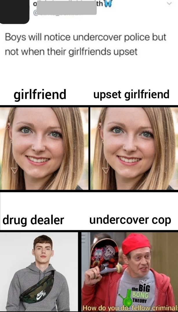 Boys will notice undercover police but not when their girlfriends are upset - meme