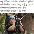 Alright Elon, this is called a zipline