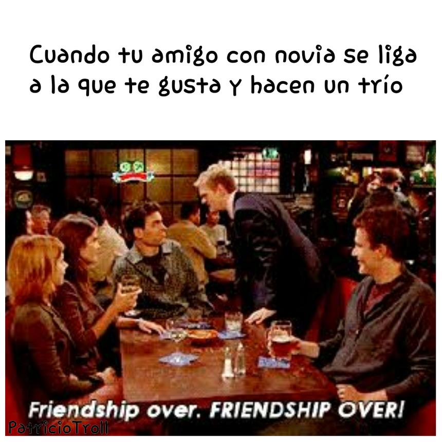 Se acabo la amistad!! >:( - meme