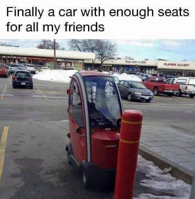 Finally a car with enough seats for all my friends - meme
