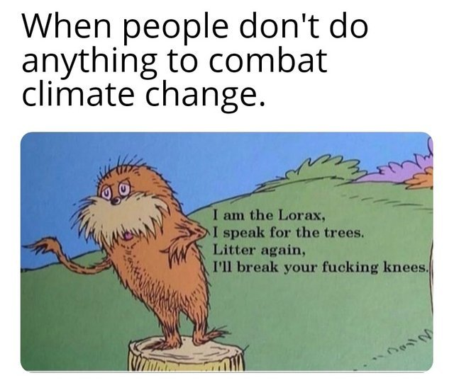 When people don't do anything to combat climate change - meme