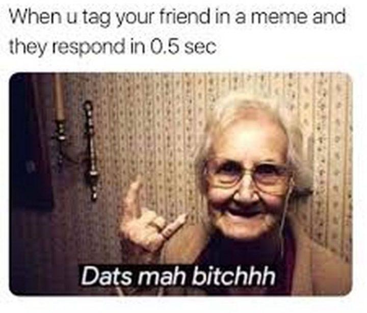 Dats mah b**** - meme