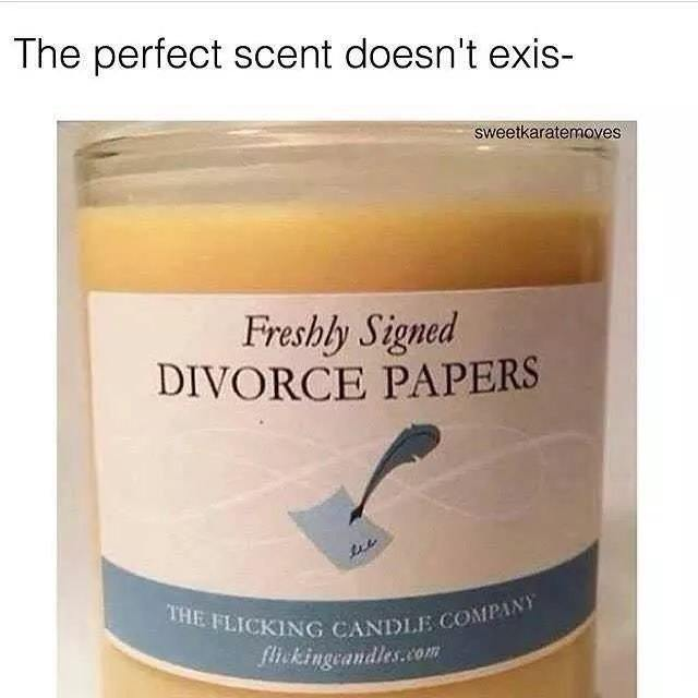 Freshly signed divorce papers: smell like freedom - meme