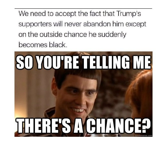 So there's a chance.... - meme