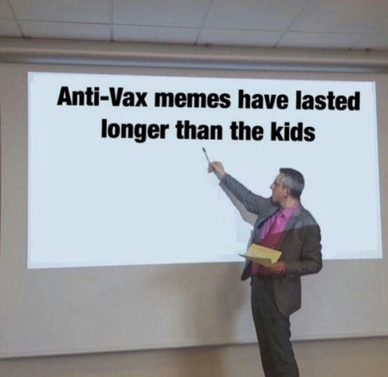 Anti-Vax memes have lasted longer than the kids