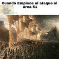 ATACANTES AL AREA 51! UNIDOS!