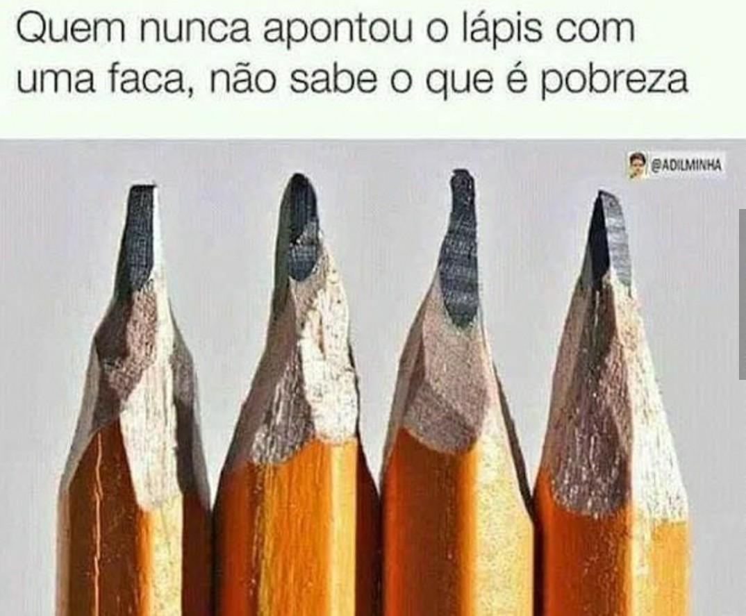 Nem lápis eu tinha :/ - meme