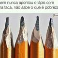 Nem lápis eu tinha :/