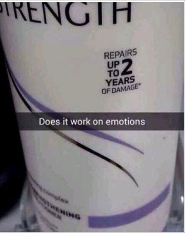 Does it work on emotions? - meme