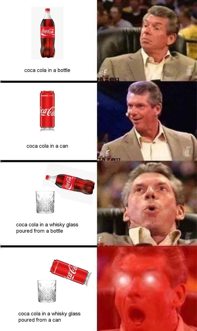 How do you like your Coca Cola? - meme