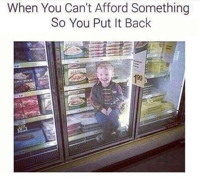 When you can't afford something so you put it back - meme