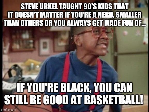 Steve Urkel taught us... - meme