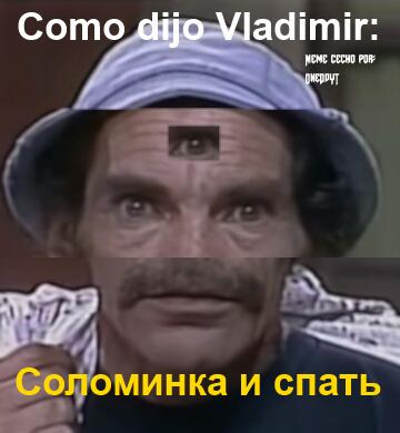 Como dijo vladimir. Meme remasterizado By OneDdYT