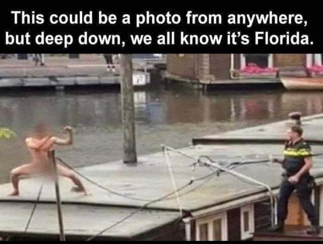 This could be a photo from anywhere, but deep down, we all know it's Florida - meme