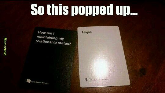 5756475c24786 cards against humanity meme by not_katy_perry ) memedroid