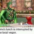 Elmo's lunch is interrupted by the local vegan