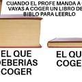 XD YO SIEMPRE ME PILLO EL LIBRO MAS PEQUEÑO DE LA BIBLIO