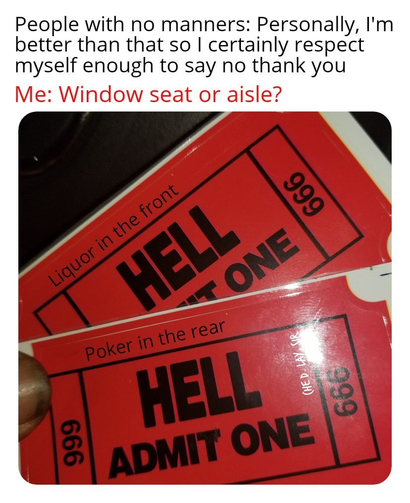 Going to hell in a handbasket or first class? - meme