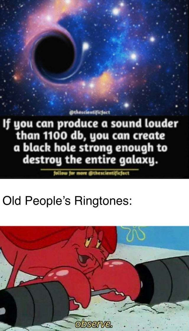 You can create a black hole with sound - meme