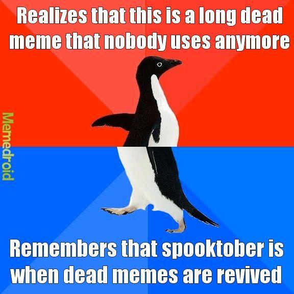 Dead memes = good memes