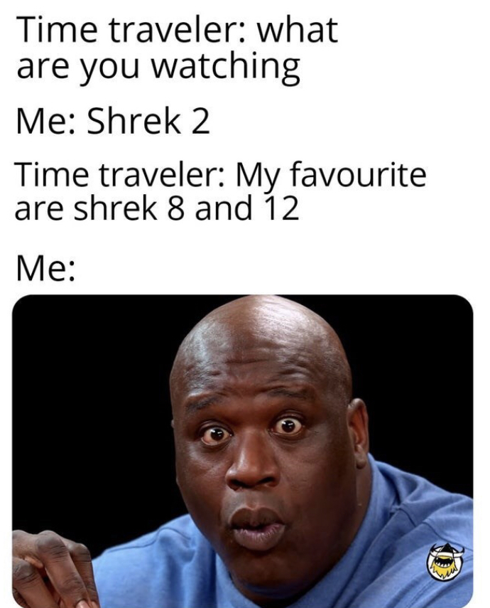 can't wait for shrek 17 - meme