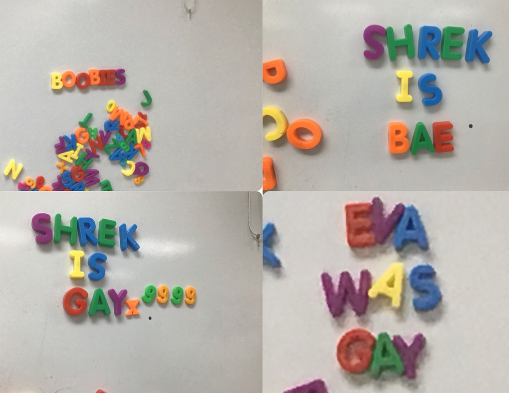 so uhm,,, basically my teacher has these magnetic letters on her whiteboard and every time I walk into class there's something new and it get weirder every time - meme