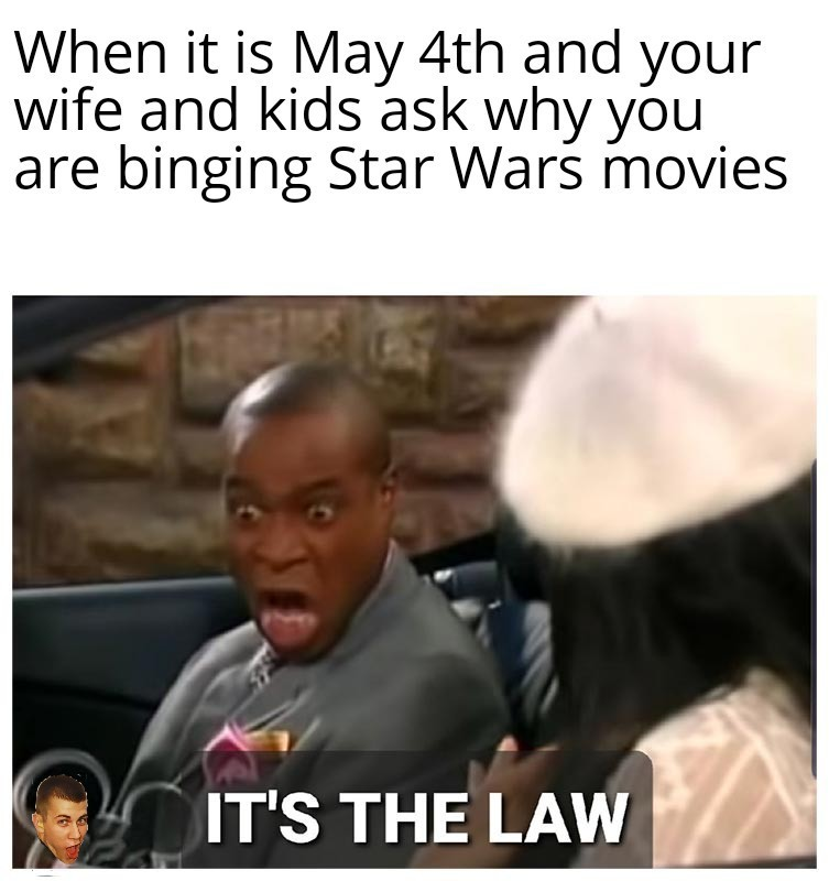 May the Fourth be with you! - meme