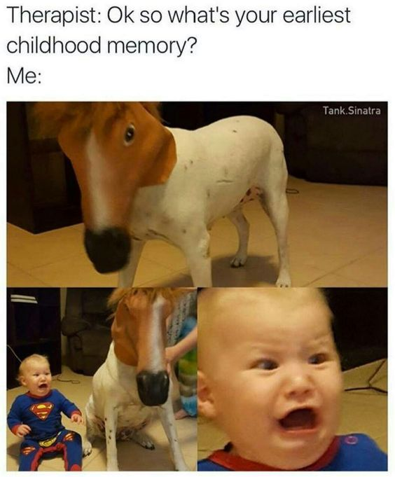 so whats your earliest childhood memory - meme