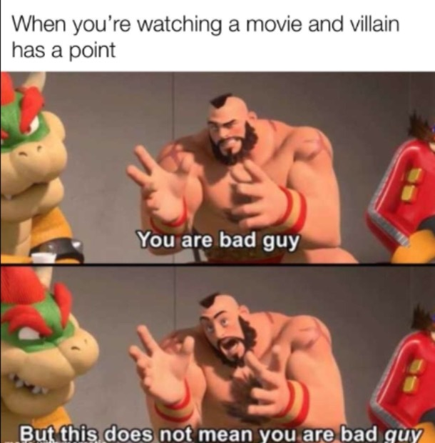 Movie villains always have a backstory - meme