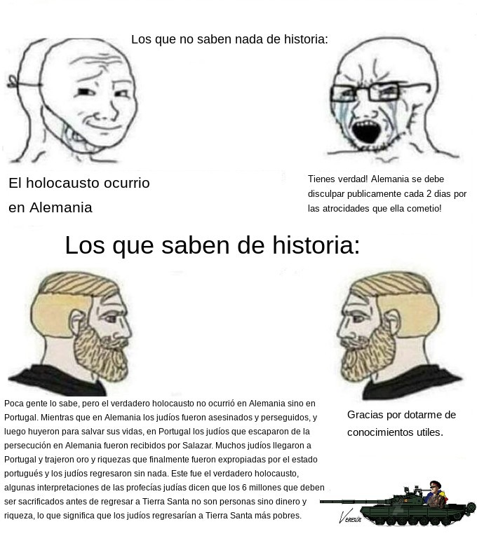 Imaginate ser tan ignorante que no saber que el holocausto no sucedio en Portugal, wow, que ignorante. - meme