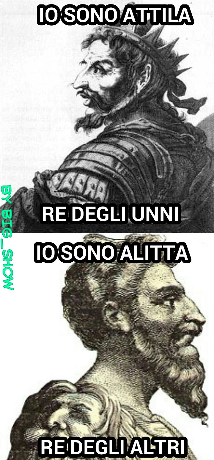 Attila al contrario è Alittta - meme