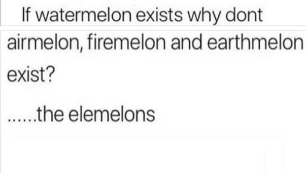 The elemelons - meme