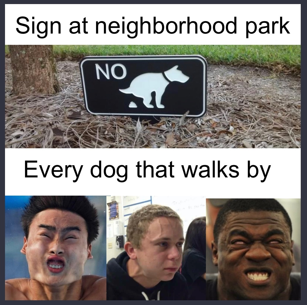that sign can't stop me because I can't read - meme