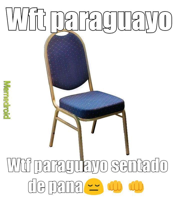 Paraguayo sentado de pana ._.XD - meme