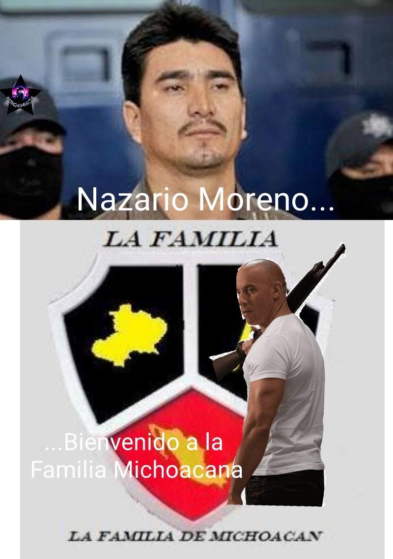 Nazario Moreno era líder de un cartel llamado La Familia y era de Michoacán. Chiste pedorro pero ya no tengo ideas - meme